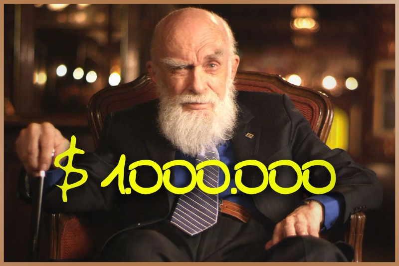 James Randi, magician and sceptic, offered 1000000 dollars