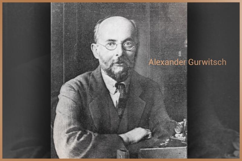 Alexander Gurwitsch, Russian biologist and medical scientist